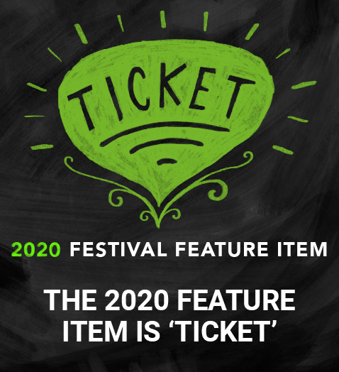 The Feature Item for the 2020 Festival is: Ticket